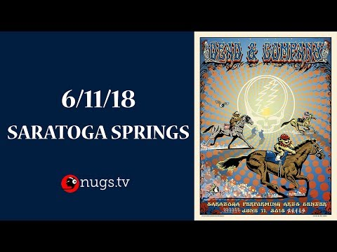 Dead & Company: Live from Saratoga Springs (6/11/2018 Set 1 Opener)