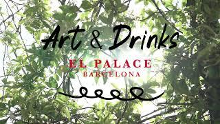 ART & DRINKS - Hotel El Palace Barcelona