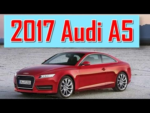 2017 audi a5 redesign interior and exterior youtube. Black Bedroom Furniture Sets. Home Design Ideas