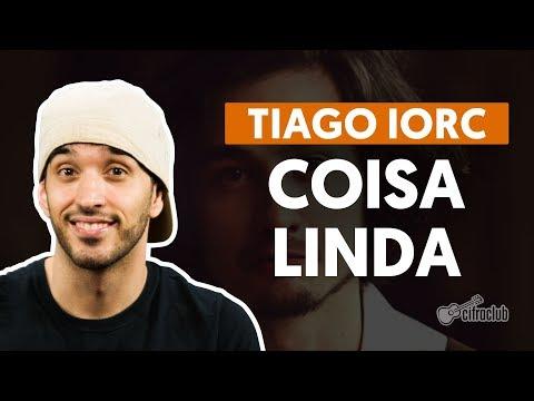 COISA LINDA - Tiago Iorc (aula de violão completa)