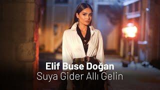 Elif Buse Dogan - Suya Gider Alli Gelin Resimi
