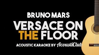 Versace on The Floor - Bruno Mars (Acoustic Guitar Karaoke Version)