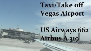 Las Vegas McCarran Airport Airbus A319 taxi/ Take off. US Airways 662 拉斯維加斯