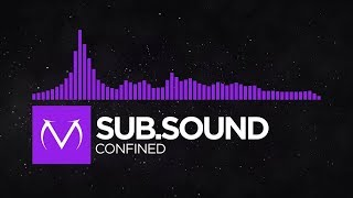 [Dubstep] - Sub.Sound - Confined
