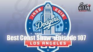 Ep 107 - Dodgers Playoffs | Best Coast Show
