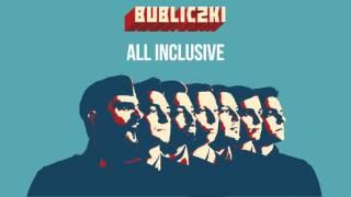 Bubliczki - All Inclusive