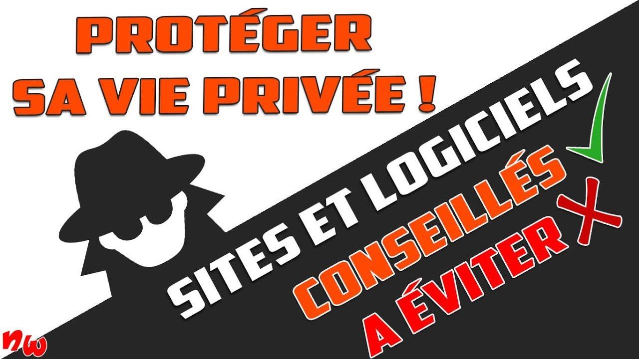 Les sites et logiciels CONSEILLÉS et à ÉVITER ! Protéger sa vie privée !