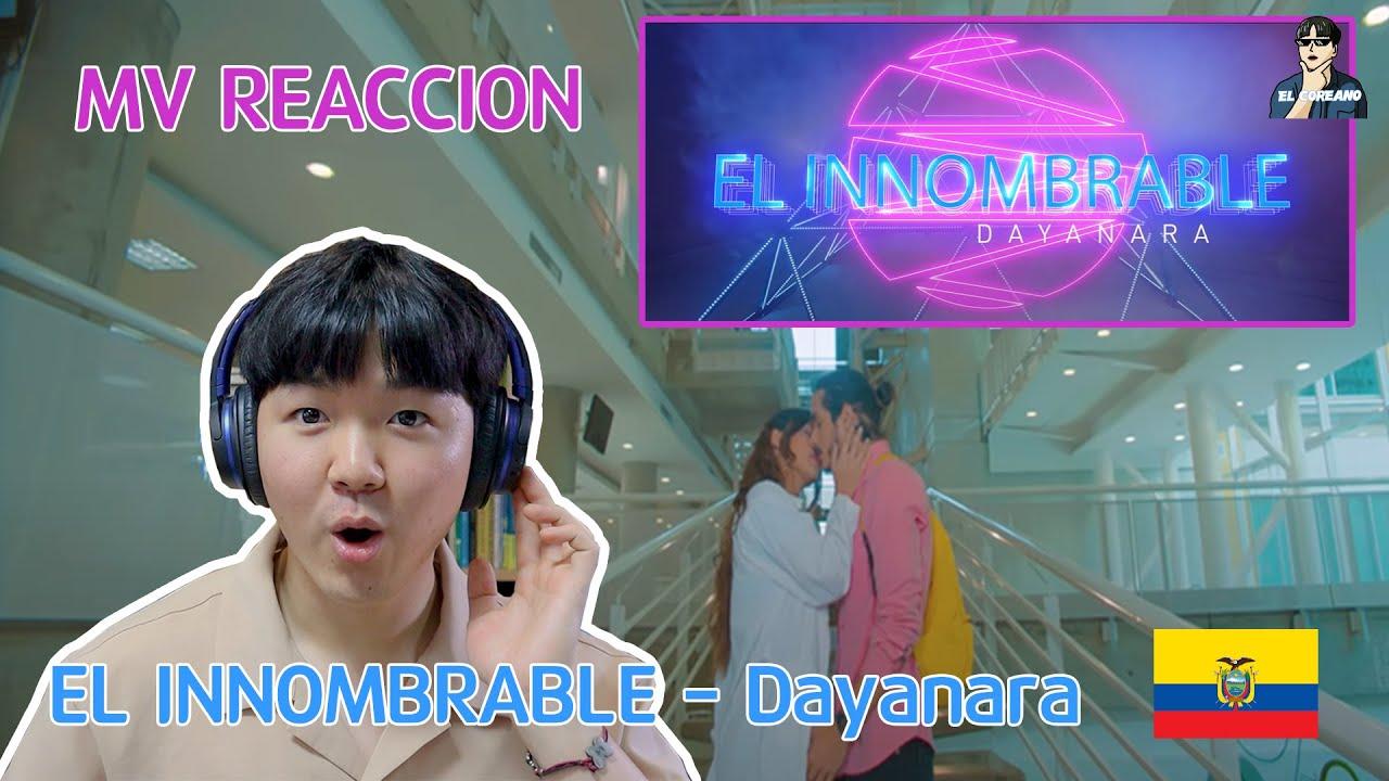 Download MV REACCION!! Dayanara - EL INNOMBRABLE (Reaccion del Coreano)