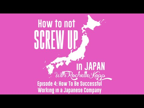 How to be Successful Working in a Japanese Company - How To Not Screw Up In Japan Ep 4