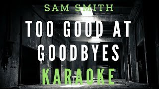Sam Smith - Too Good At Goodbyes KARAOKE/INSTRUMENTAL