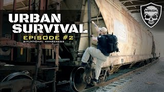 Urban Survival Series - Episode 2 - Developing Spy Level Situational Awareness Video