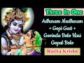 Adharam Madhuram + Gopi Geet + Govinda Bolo Hari Gopal Bolo // Three in One // Radha Krishn / Songs