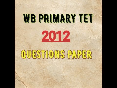 WB PRIMARY TET 2012 QUESTION