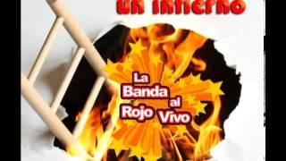 Cierra Los Ojos y Juntitos Recordemos - LA BANDA AL ROJO VIVO (2011)
