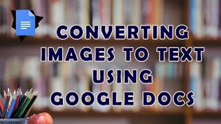 How to Convert Images to Text  Using Google Docs