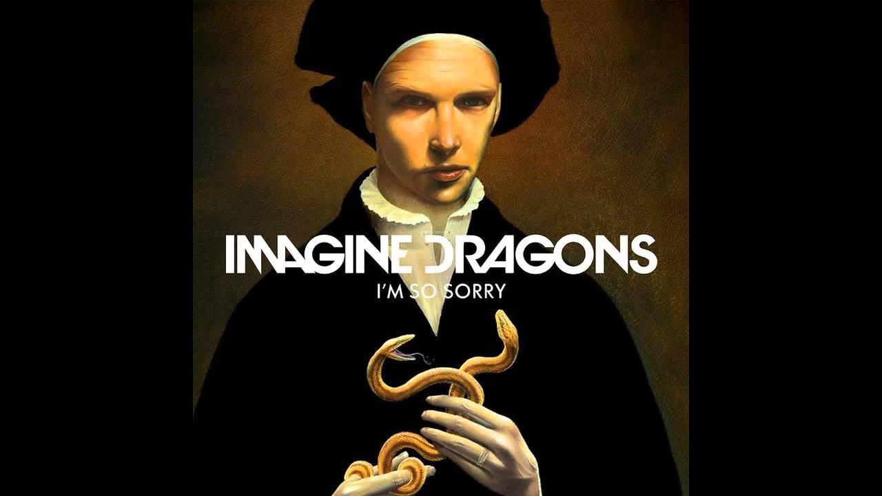 Текст песни imagine dragons – i'm so sorry. Слушать онлайн музыку.