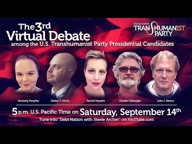 Third Virtual Debate Among U.S. Transhumanist Party Presidential Candidates