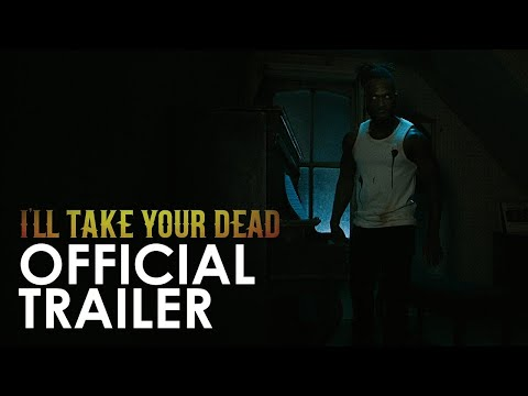 I'LL TAKE YOUR DEAD - Official Trailer