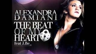Alexandra Damiani Feat. J. Be - The Beat Of My Heart (Alexandra Damiani Original Mix Radio Edit)