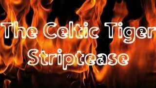The Celtic Tiger Striptease 720p HD