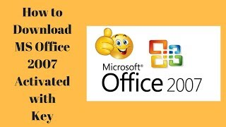How to Download MS Office 2007 | Free Activated with Key |