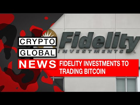 FIDELITY INVESTMENTS TRADING BITCOIN, WILL BITCOIN PRICE ROCKET?
