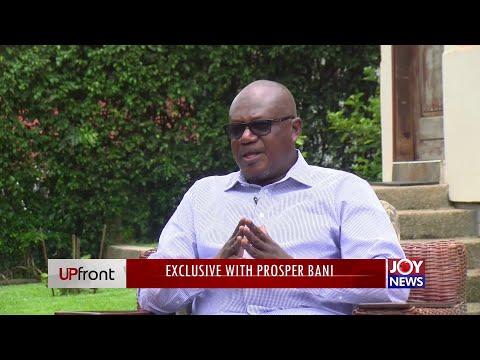 Exclusive with Prosper Bani; Former Chief of Staff - Upfront on JoyNews (8-9-21)