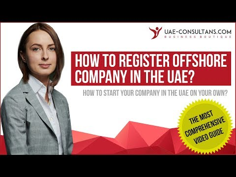 How to register Offshore Company in the UAE. Step by Step Guide