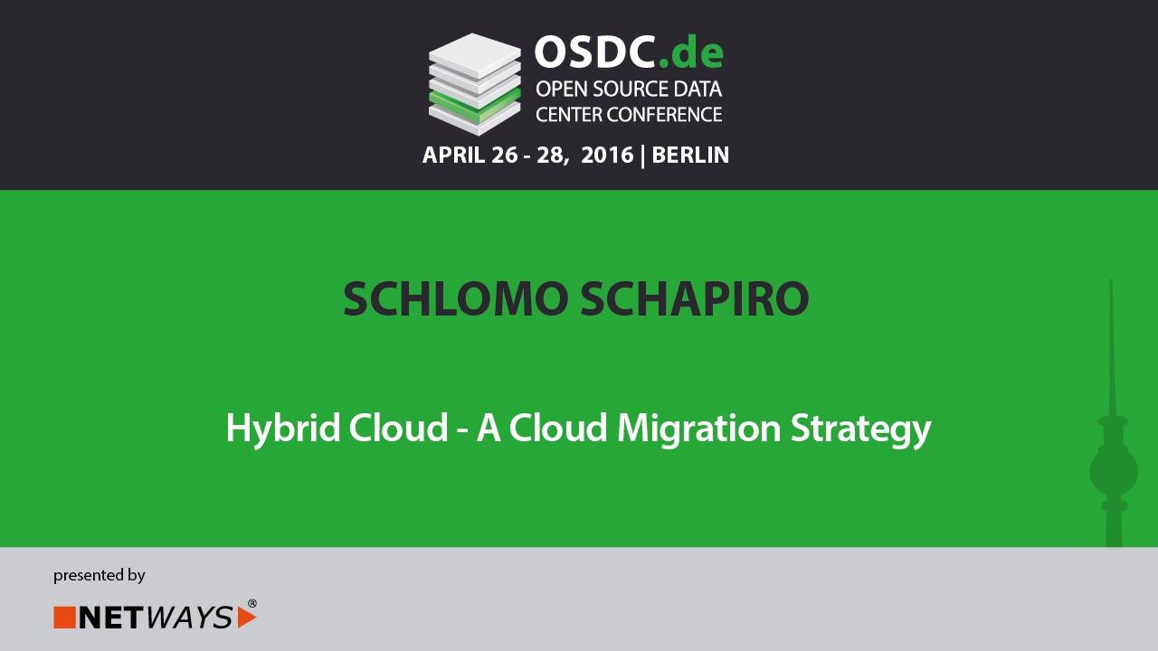 OSDC 2016: Hybrid Cloud - A Cloud Migration Strategy by Schlomo Schapiro