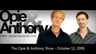 The Opie & Anthony Show - October 12, 2006 (Full Show)