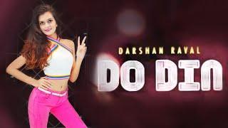 Do Din | Darshan Raval | Dance by Dhruvi Shah | Akanksha Sharma
