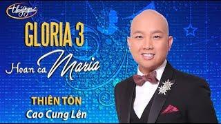 Thiên Tôn - Cao Cung Lên (Lm Hoài Đức, Nguyễn Khắc Xuyên) GLORIA 3