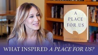 On the inspiration behind A PLACE FOR US