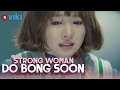 Strong Woman Do Bong Soon - EP 14 | Park Bo Young Gets Her Powers Back [Eng Sub]