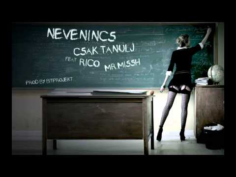 Nevenincs - Csak tanulj feat. Rico & Mr. Missh