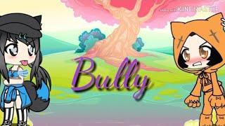 Bully||Music video||Gacha life||Video by Allesa