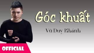 Góc Khuất - Vũ Duy Khánh ft LK [Official Audio]