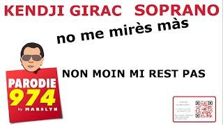 NO ME MIRES MAS - KENDJI GIRAC , SOPRANO - PARODIE 974