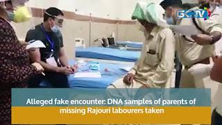 Alleged fake encounter: DNA samples of parents of missing Rajouri labourers taken