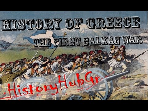 History of Greece - The First Balkan War - History HubGr