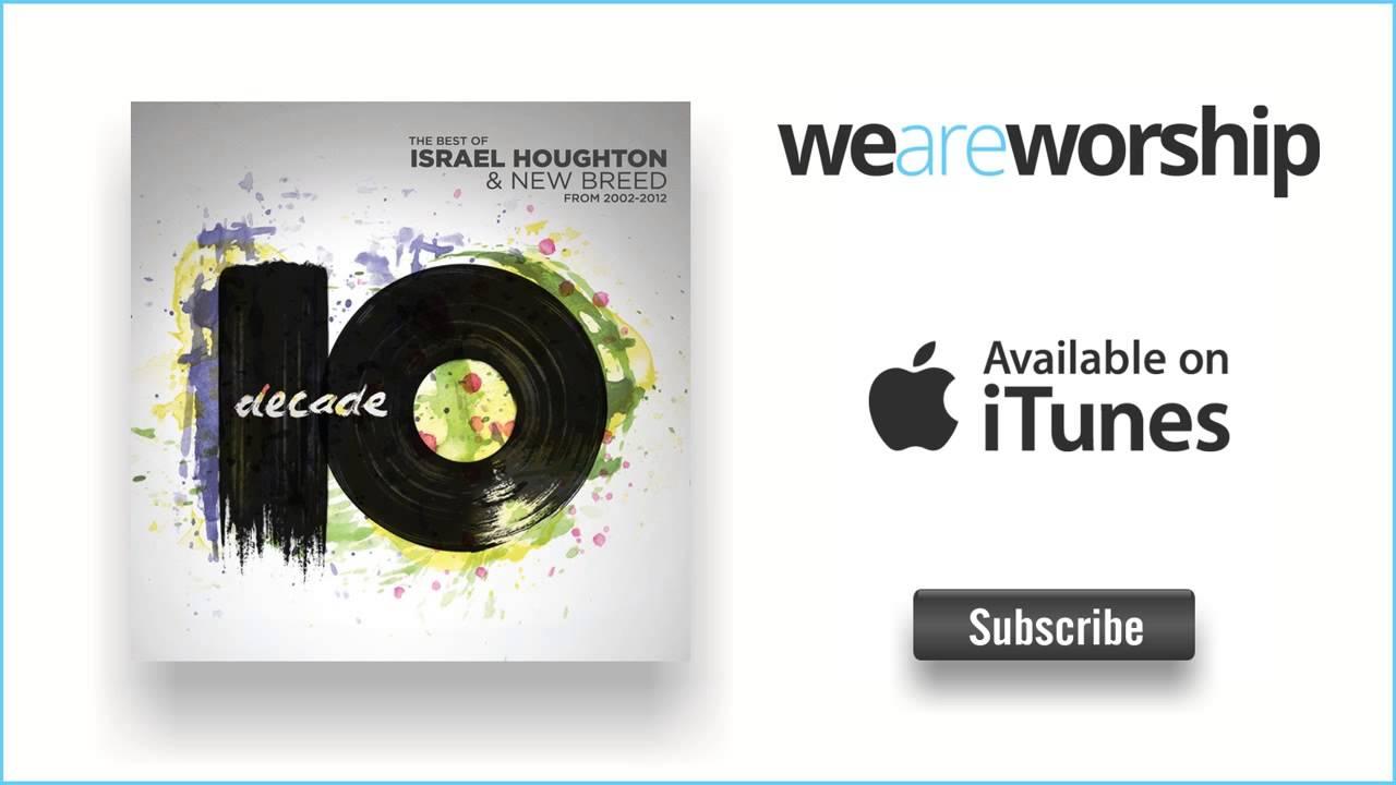 israel-houghton-hosanna-be-lifted-higher-weareworshipmusic