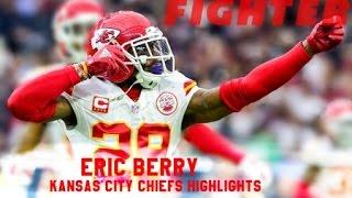 "Eric Berry || ""FIGHTER"" || Kansas City Cheifs career highlights"