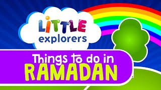 Little Explorers - Things To Do In Ramadan