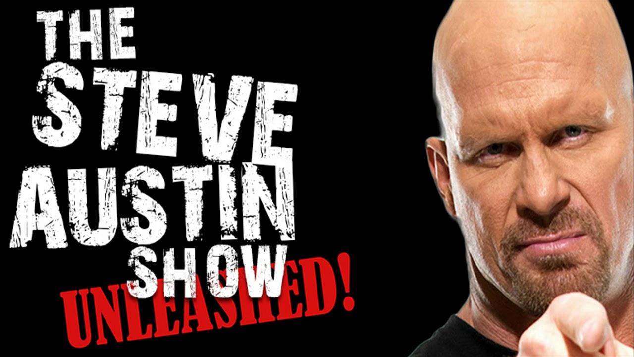 The Steve Austin show Unleashed    BRENDAN SCHAUB