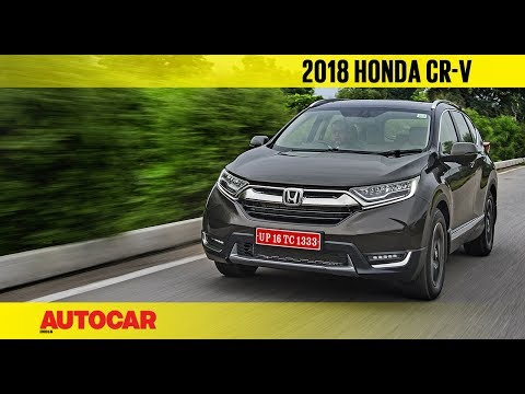 2018 Honda CR-V | India First Drive Review | Autocar India