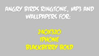angry birds ringtone, mp3 and wallpapers