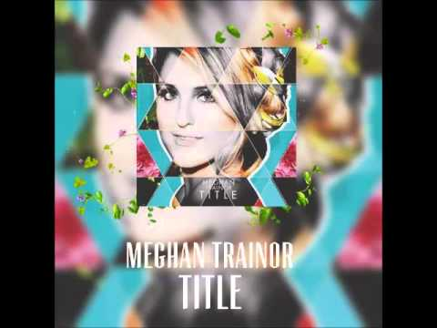 Meghan Trainor - TITLE (Full Album)