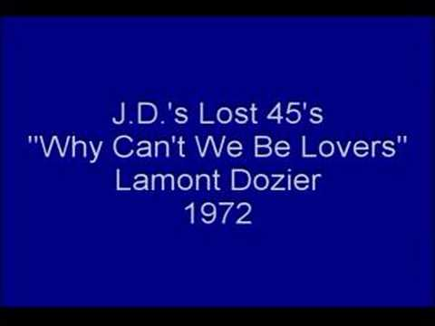 Lamont Dozier - Why Can't We Be Lovers