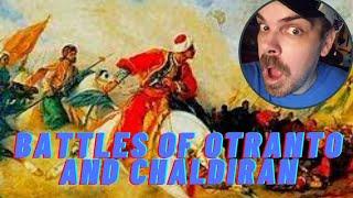 Ottoman Wars: Battles of Otranto 1480 and Chaldiran 1514 REACTION