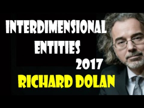 Richard Dolan 2017 Interdimensional Entities